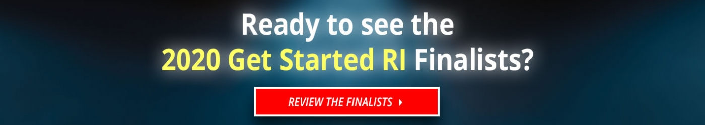 Check out the 2020 Get Started RI Finalists